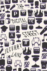 "The cover of ""The Digital Street"" by Jeffrey Lane, designed by Rodrigo Corral."
