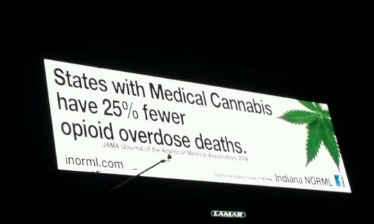 In 2017, Indiana NORML posted a billboard on I-70 in the Indianapolis area, touting medical marijuana as a solution to the opioid epidemic.