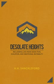 "Heath Shackleford wrote ""Desolate Heights: Reclaiming Life from Addiction, Isolation and Emotional Instability,"" which was released in August."