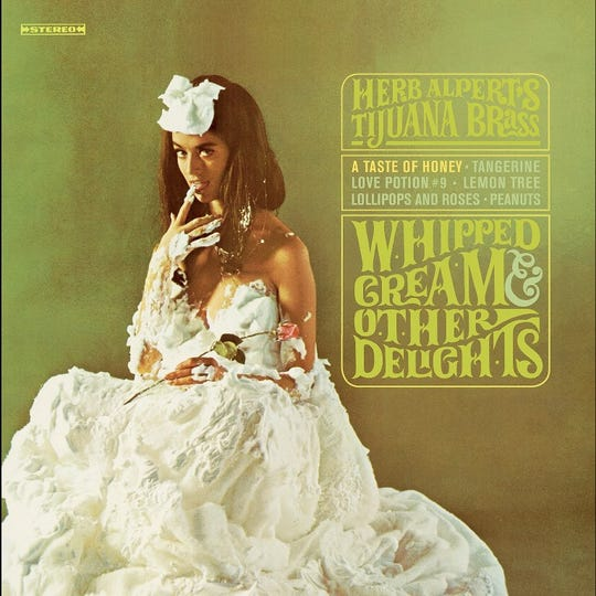 """Whipped Cream & Other Delights,"" a Herb Alpert & Tijuana Brass album released in 1965."