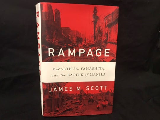 Rampage: MacArthur, Yamashita and the Battle of Manila by James M. Scott.