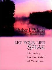 """Let Your Life Speak"""