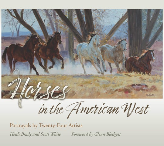 """Horses of the American West: Portrayals by Twenty-Four Artists"" by Heidi Brady and Scott White"