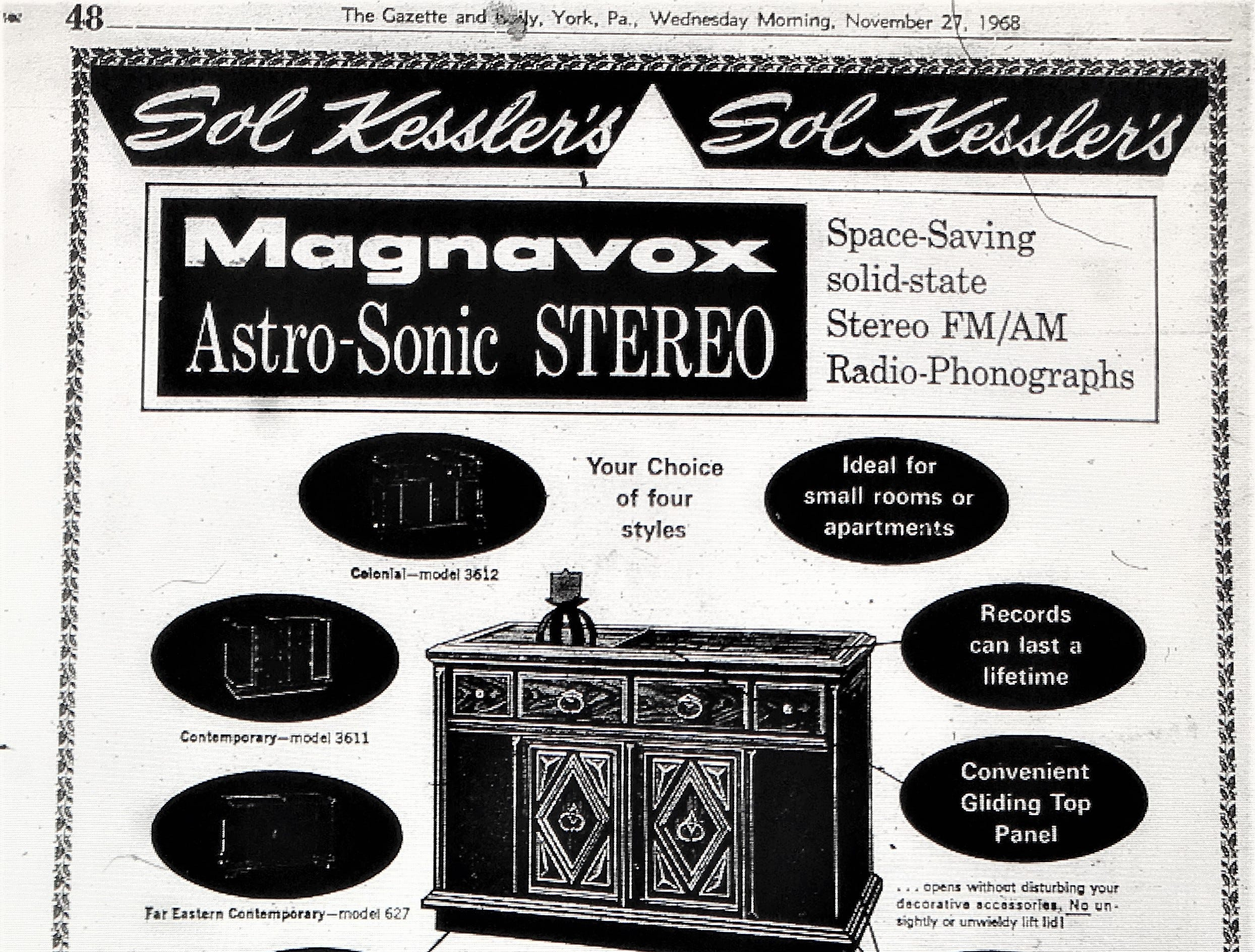A 1968 ad for Sol Kessler's electronics and record store. The store was located at 120-126 S. George Street.The ad appeared in the York Gazette and Daily on Wednesday, November 27, 1968.