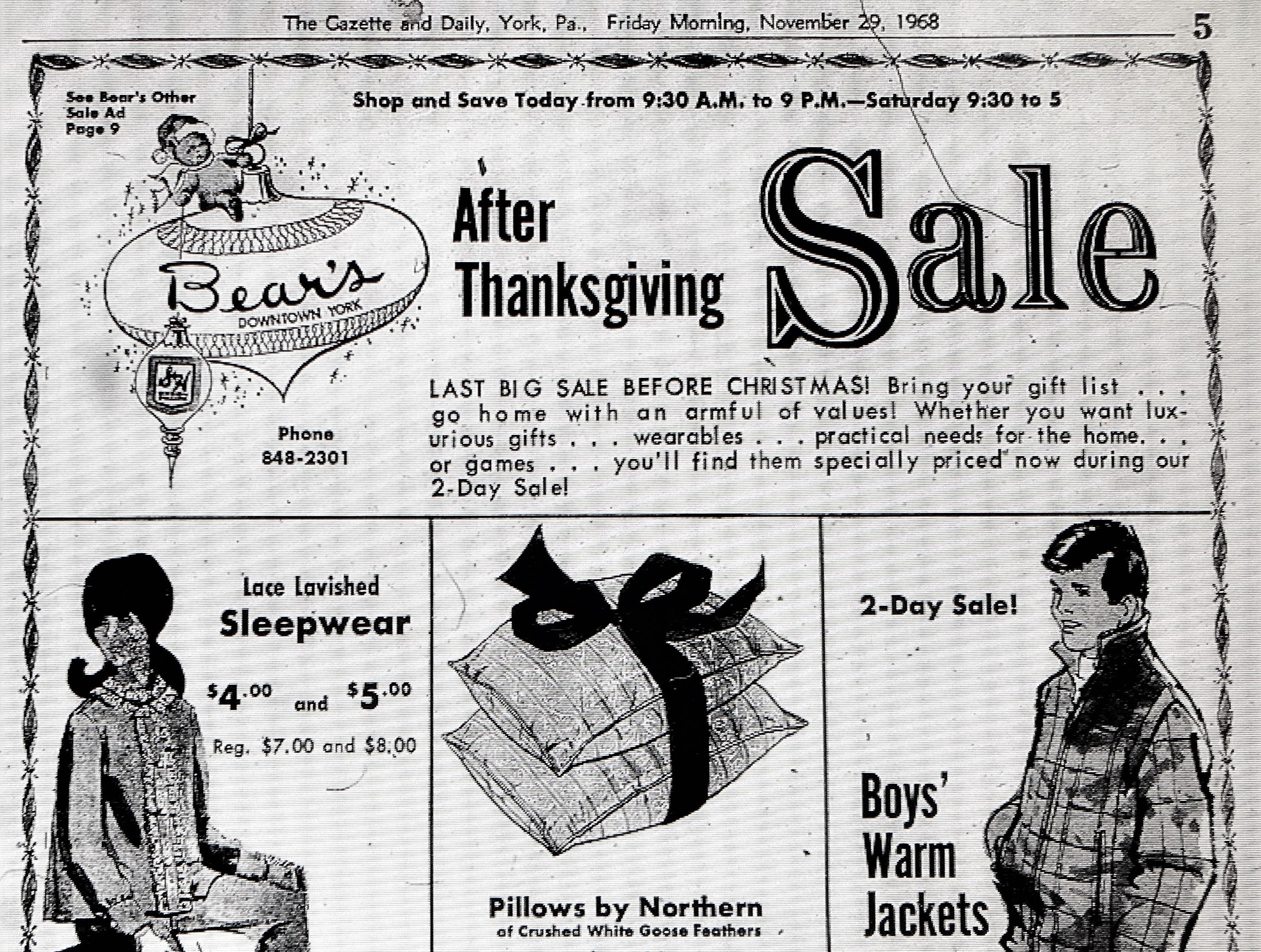 A 1968 after-Thanksgiving promotion for Bear's department store in downtown York. Dating back to the 1880s, Bear's was a longtime fixture in Continental Square. While the department has long since closed, the building has being re-purposed as part of One Marketway West. The advertisement originally appeared in the York Gazette and Daily.