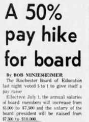 In 1979, the Rochester Board of Education obtained the authority to set its own salaries and promptly took action, voting on June 7, 1979, to raise the pay for a board member to $7,500 and the president to $10,000.