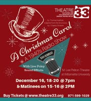 """""""A Christmas Carol, A 1940's Radio Show"""": Theatre 33 presents a fresh look at a timeless Charles Dickens tale,2 p.m. Dec. 15 and 16; 7 p.m. Dec. 16, 18, 19 and 20,M. Lee Pelton Theatre, Willamette University, 900 State St. $12-17.971-599-1029 or www.theatre33.org."""