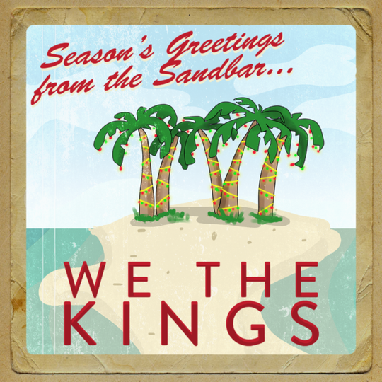 """Season's Greetings From the Sandbar ..."" by We The Kings"