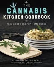 """The Cannabis Kitchen Cookbook: Feel-Good Food for Home Cooks,"" by Robyn Griggs Lawrence from Skyhorse Publishing, $24.99. (TNS)"