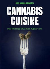 """Cannabis Cuisine: Bud Pairings of a Born Again Chef,"" by Andrea Drummer from Mango Publishing, $24.95. (TNS)"