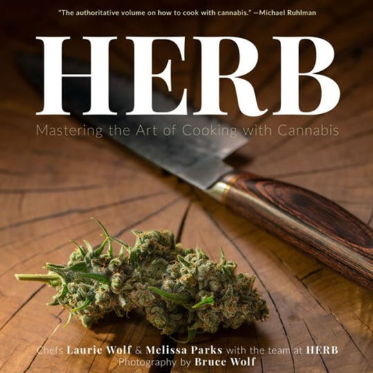 """Herb: Mastering the Art of Cooking With Cannabis,"" by Melissa Parks and Laurie Wolf from Inkshares, $24.99. (TNS)"