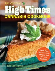 """The Official High Times Cannabis Cookbook,"" by Elise McDonough and the editors of High Times Magazine, from  Chronicle Books, $18.95. (TNS)"