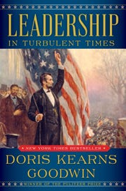 """Leadership in Turbulent Times,"" by Doris Kearns Goodwin"