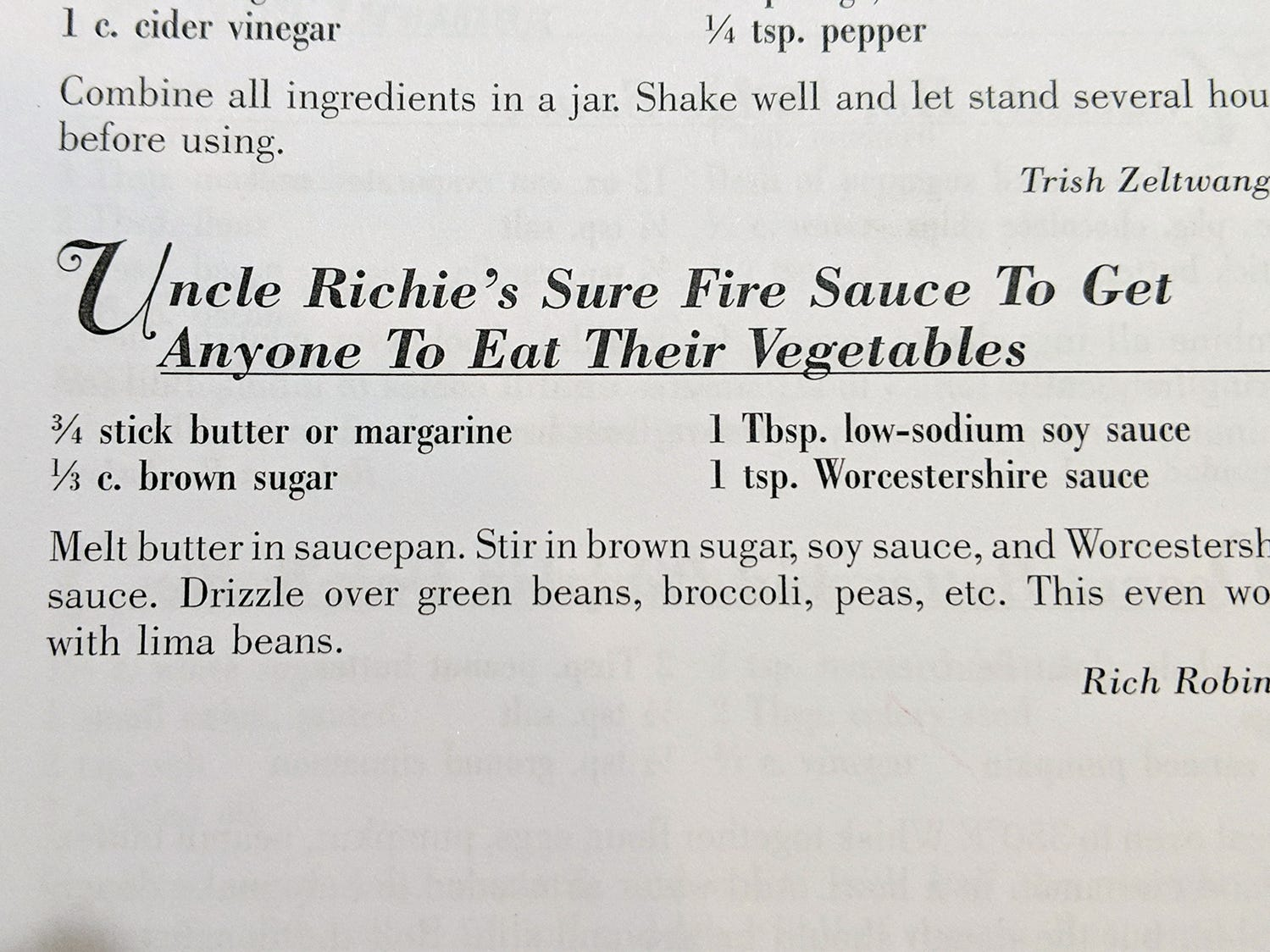 "A recipe for ""Uncle Richie's Sure Fire Sauce To Get Anyone To Eat Their Vegtables"" is an example of one of the recipes that people shared wth Bobbi Leckrone."