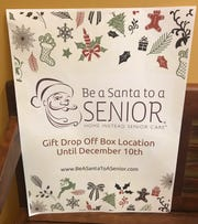 You may 'Be a Santa to a Senior' until Dec. 6 this year. Visit www.beasantatoasenior.com for dropoff locations.