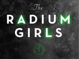 """The Radium Girls: The Dark Story of America's Shining Women"" by Kate Moore"