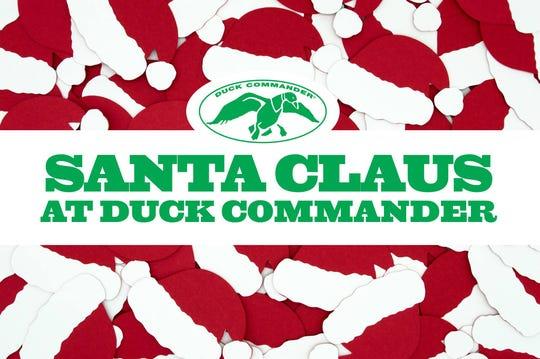 Santa Claus at Duck Commander is Saturday.