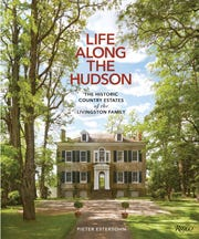 "Rizzoli's ""Life Along The Hudson: The Historic Country Estates of the Livingston Family,"" was written by former Westchester and current Dutchess County property owner Pieter Estersohn"