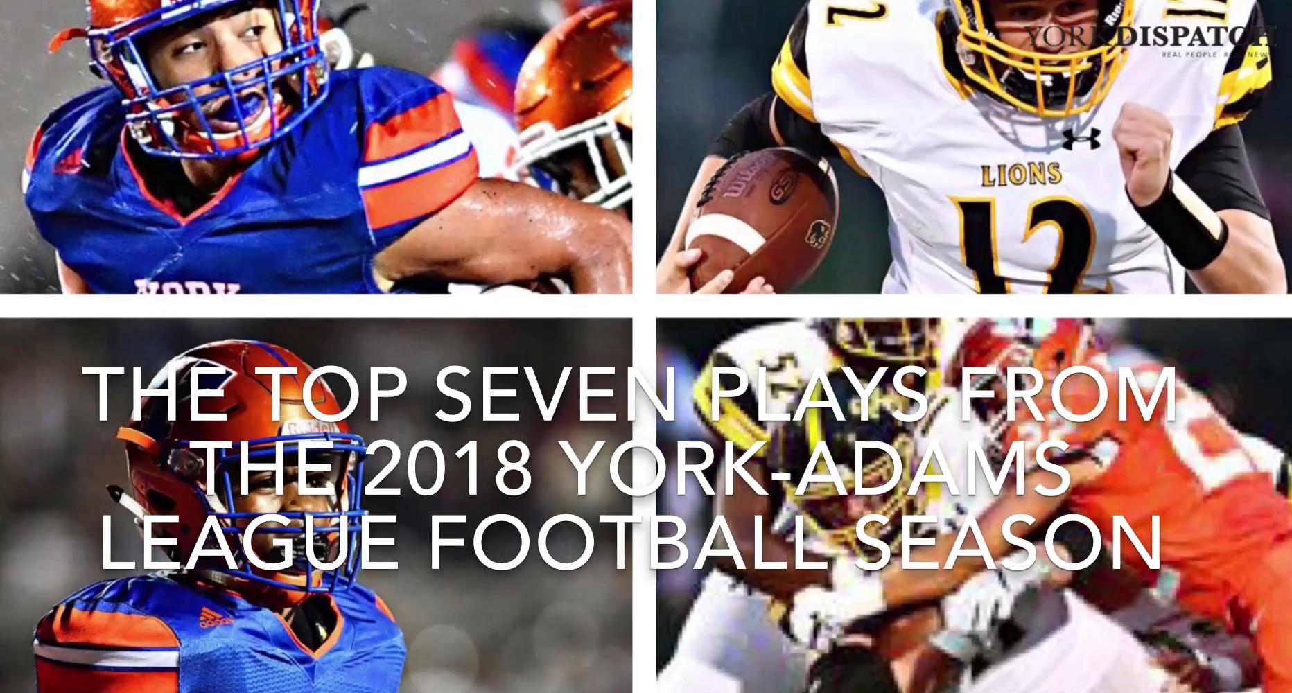 VIDEO: The seven best plays from a memorable 2018 York-Adams League  football season