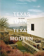 """""""Texas Made/Texas Modern: The House and the Land"""" by Helen Thompson"""