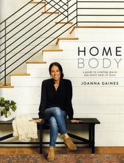"""Homebody: A Guide to Creating Spaces You Never Want to Leave"" by Joanna Gaines"