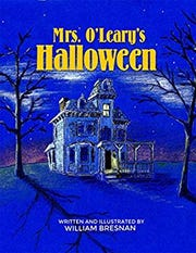 """Mrs. O'Leary's Halloween"" by William Bresnan"