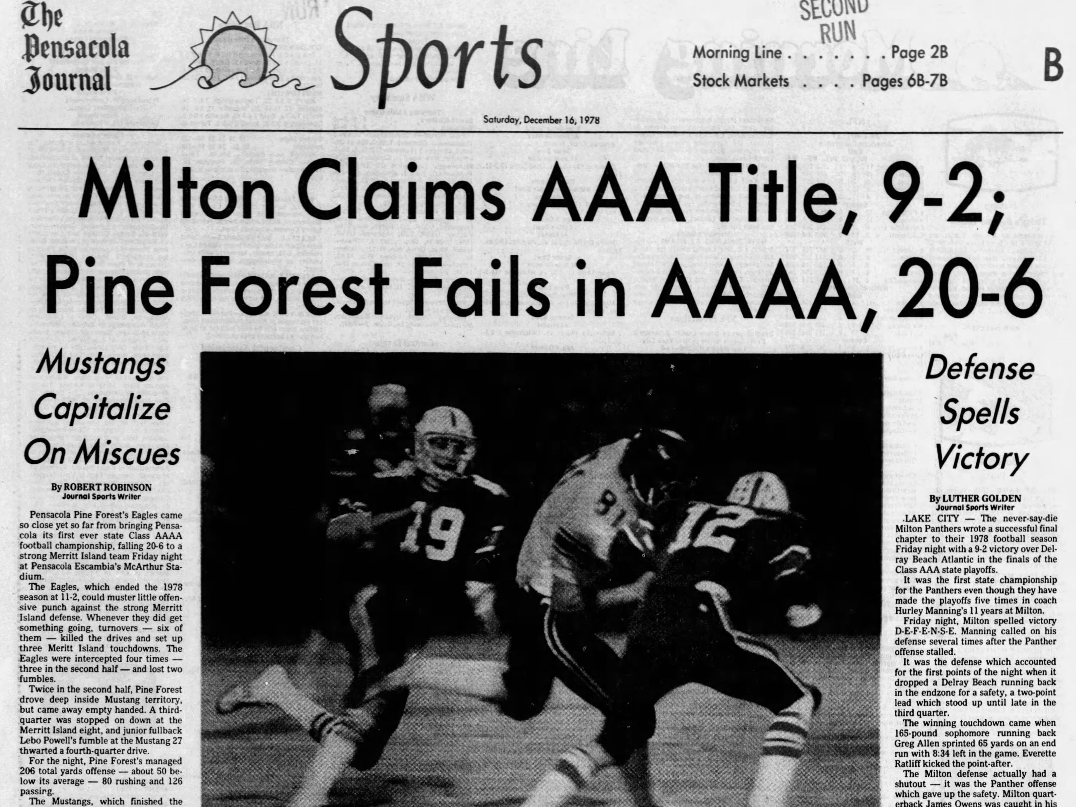 1978: Milton High defeated Delray Beach Atlantic, 9-2, for the Class 3A title.