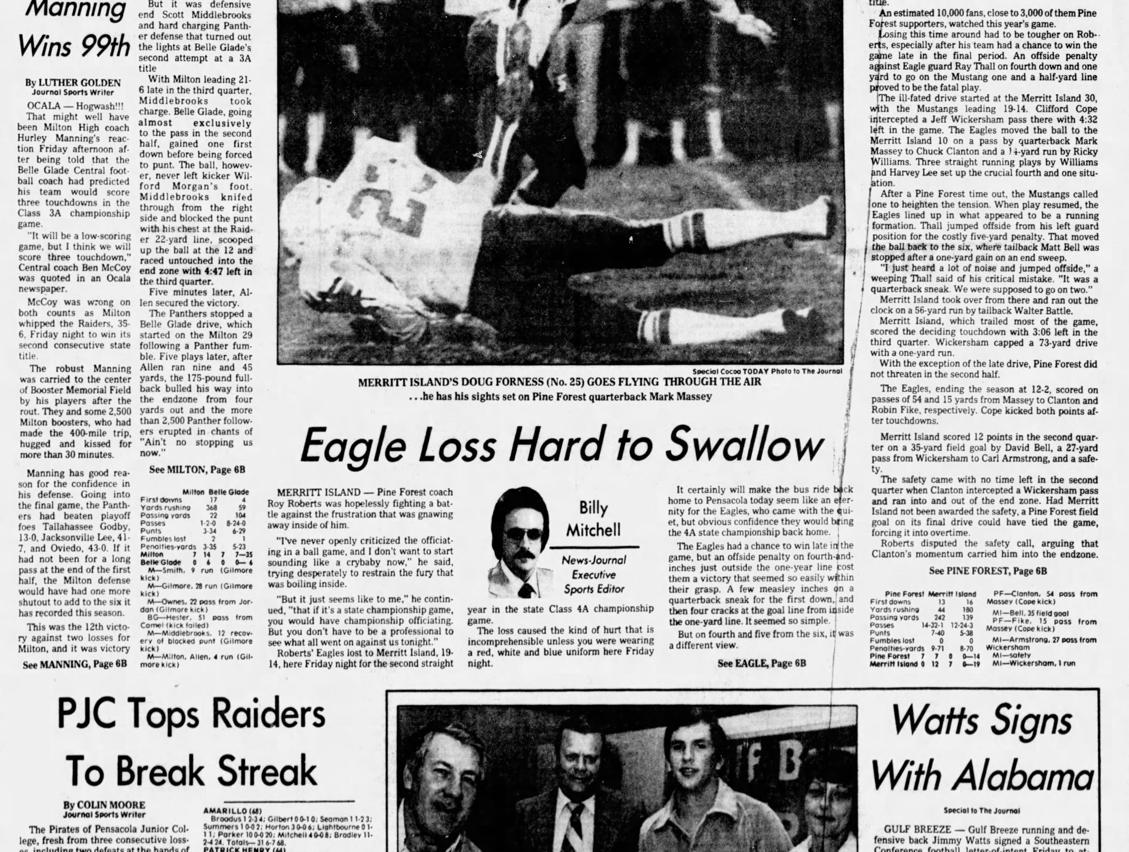 1979: Milton defeats Belle Glades Central 35-6 for the Class 3A title.
