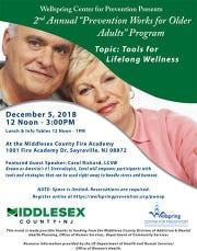 "The 2nd Annual ""Prevention Works for Older Adults"" program will be held from noon to 3 p.m. on Wednesday, Dec. 5, at the Middlesex County Fire Academy, 1001 Fire Academy Drive, Sayreville."