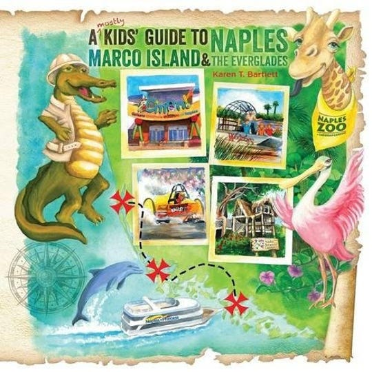 """A (Mostly) Kids' Guide to Naples , Marco Island and the Everglades,"" by Karen Bartlett"