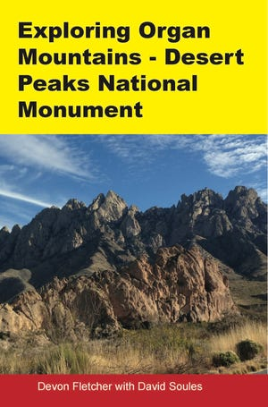 """Exploring Organ Mountains: Desert Peaks National Monument"" by Devon Fletcher explores the 500,000 acres of our national monuments that are right in Doña Ana County."