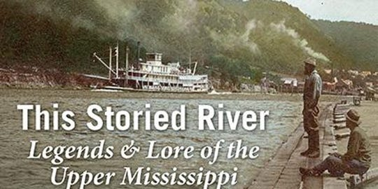 "The Sheboygan County Historical Research Center announces its December 8, 2018, Second Saturdays program, ""This Storied River, A Tour of the Upper Mississippi"" with Dennis McCann."