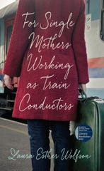 """For Single Mothers Working as Train Conductors"" by Laura Esther Wolfson"