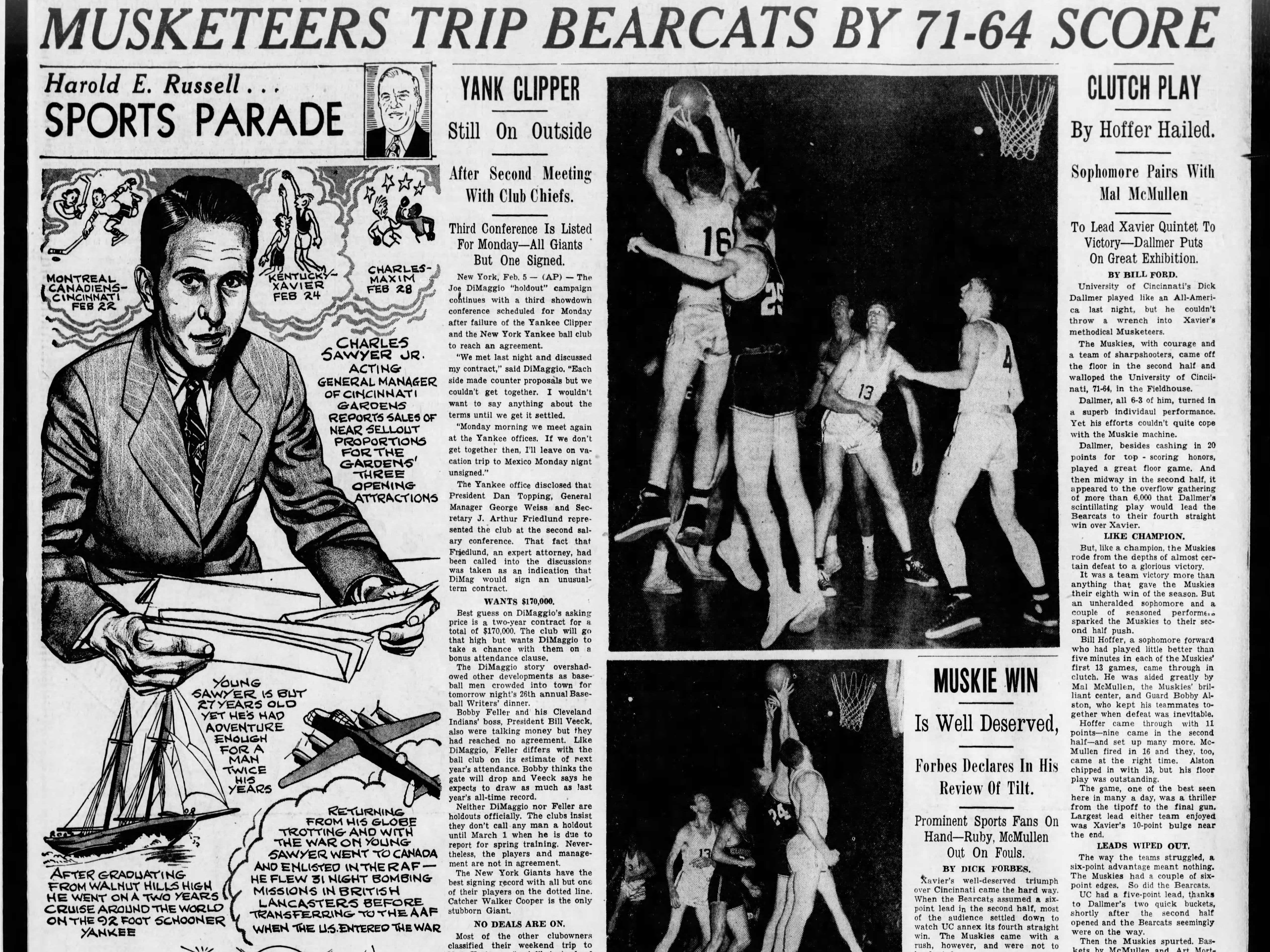 Xavier and UC met twice in the 1948-49 season. The Musketeers won the first meeting, 71-64.