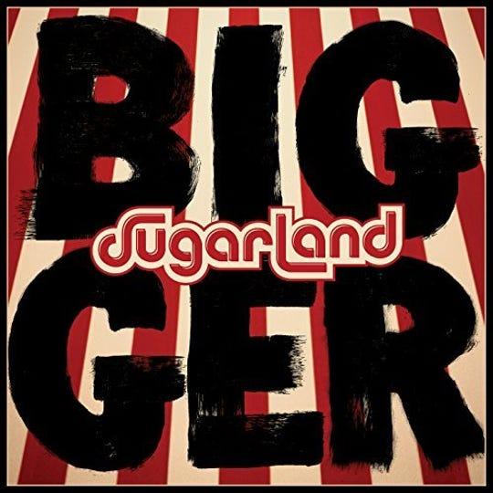 "Sugarland's ""Bigger"""