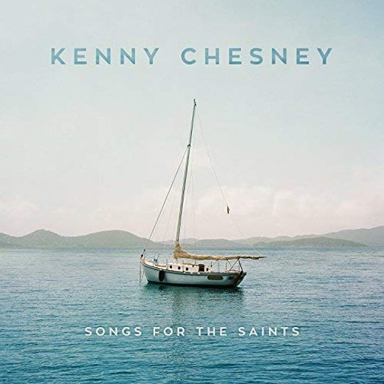 """Songs for the Saints,"" Kenny Chesney"