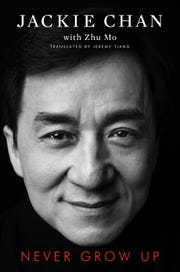 "Jackie Chan (with Zhu Mo) gives his bruises-and-all memoir ""Never Grow Up."""