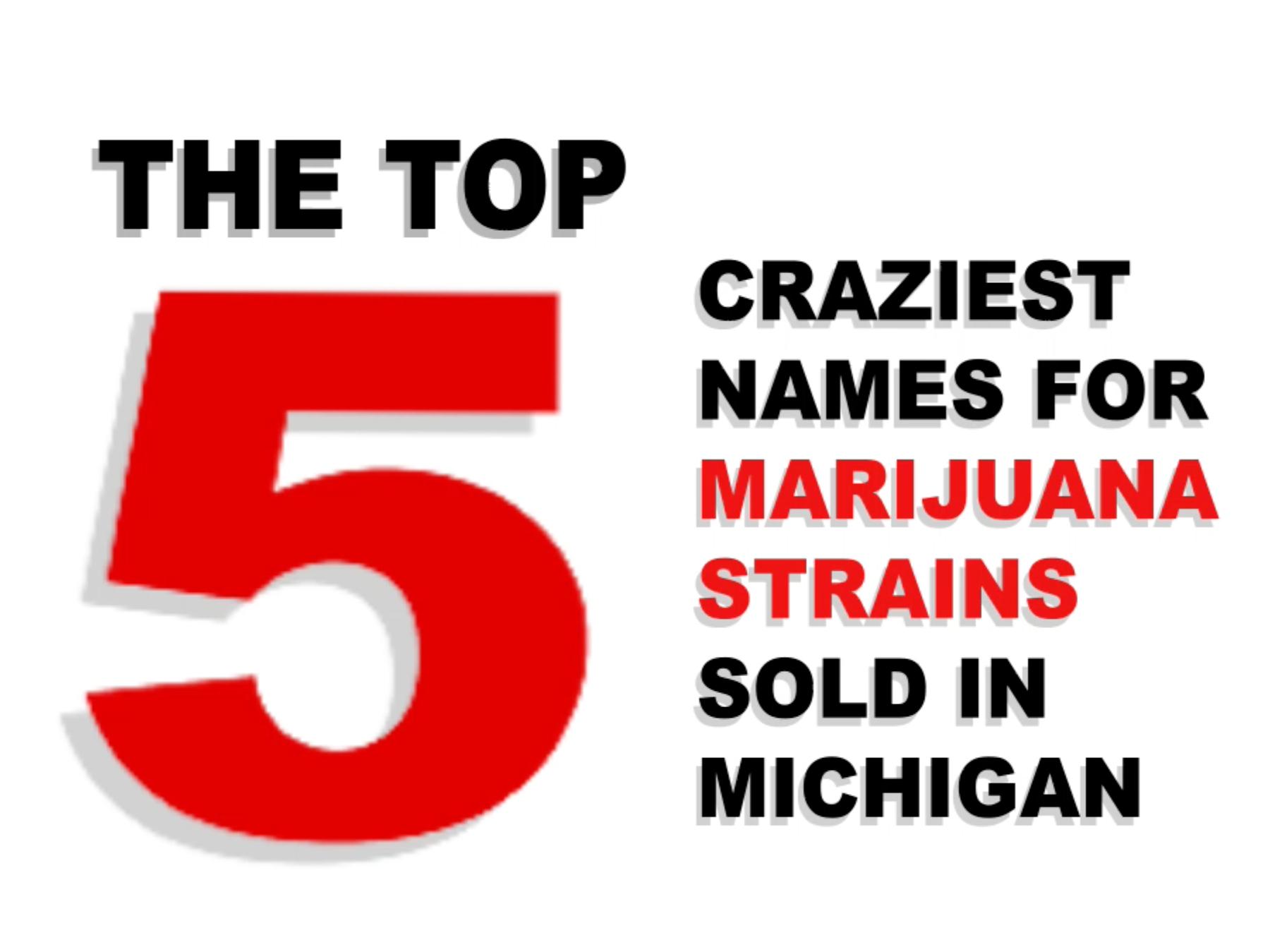 Marijuana strains in Michigan have bizarre names | Thompson