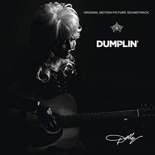 "The soundtrack to ""Dumplin'"" by Dolly Parton"