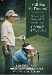 "The cover of ""I Call Him 'Mr. President': Stories of Golf, Fishing, and Life with My Friend George H.W. Bush"" by Ken Raynor and Michael Patrick Shiels."