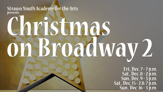 Christmas on Broadway 2 is this weekend at the Strauss Youth Academy for the Arts.