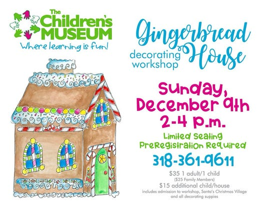 The Gingerbread House Workshop is Sunday.