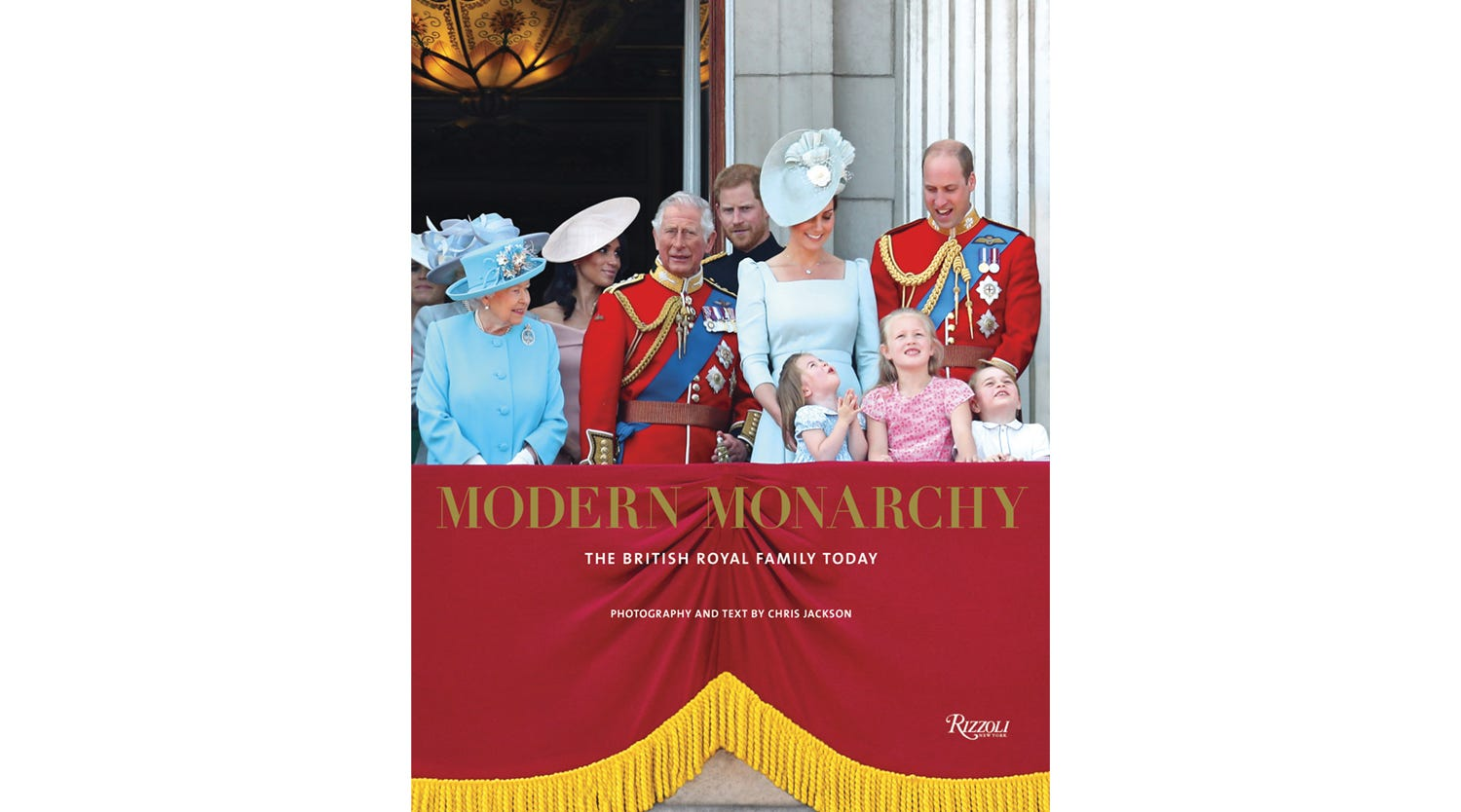 Modern Monarchy: The British Royal Family Today, by Chris Jackson