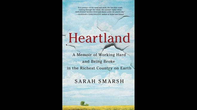 """""""Heartland: A Memoir of Working Hard and Being Broke in the Richest Country on Earth"""" by Sarah Smarsh"""