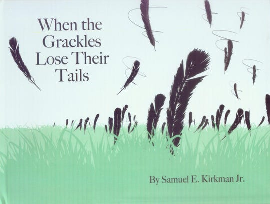 """""""When the Grackles Lose Their Tails"""" by Samuel E. Kirkman Jr."""