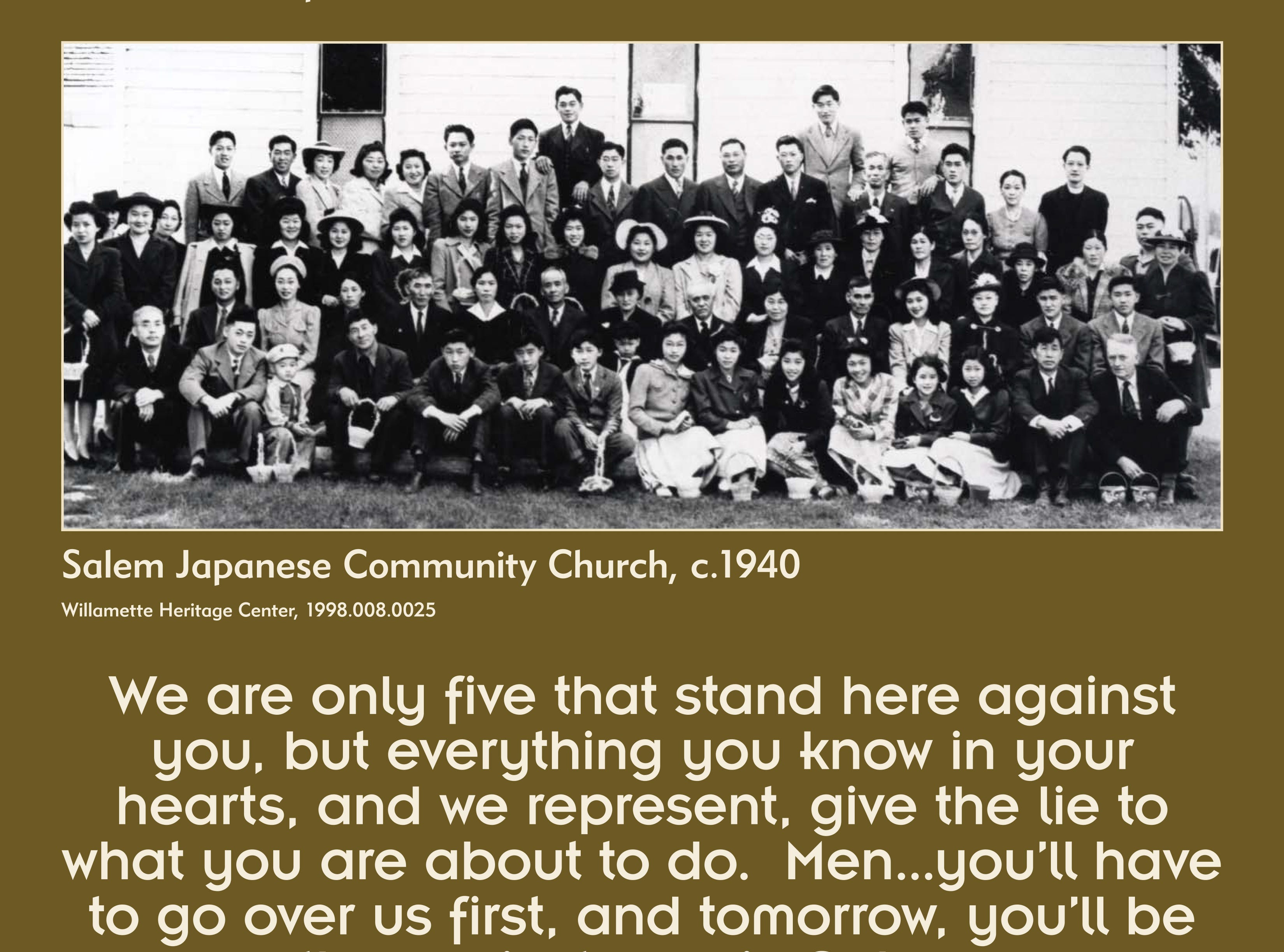 """Willamette Heritage Center celebrated how violence was averted at a Japanese church the night of Dec. 7, 1941, with a single display panel in its 2016 exhibit """"Courage and Compassion: Our Shared Story of the Japanese American WWII Experience."""""""