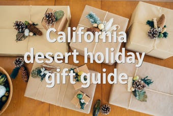 A roundup of gifts to give for the holidays that are locally sourced from the California desert.
