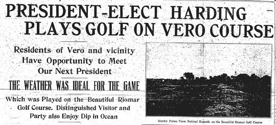 A Jan. 29, 1921 Press Journal newspaper article announced the visit of President-Elect Warren Harding, who played golf at Riomar.