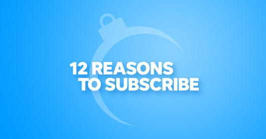 12 Reasons To Subscribe