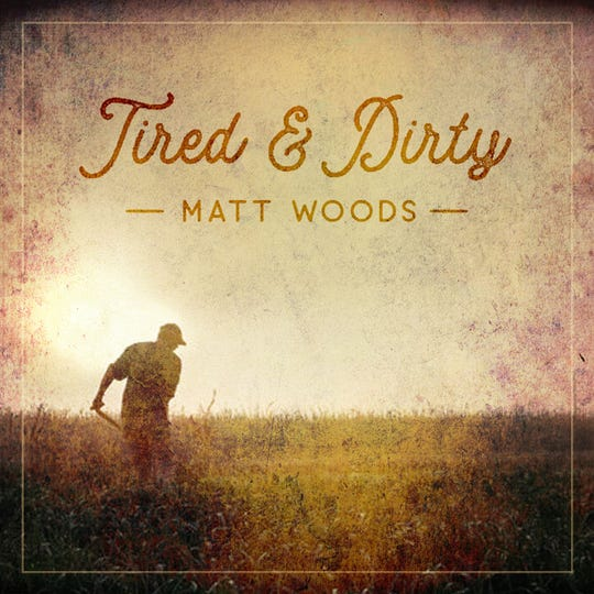 "Album artwork for ""Tired and Dirty,"" a studio record from Iowa songwriter Matt Woods."